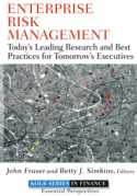 ENTERPRISE RISK MANAGEMENT : TODAY'S LEADING RESEARCH AND BEST PRACTICES FOR TOMORROW'S EXECUTIVES