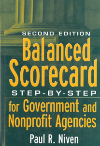 BALANCED SCORECARD: STEP-BY-STEP FOR GOVERNMENT AND NONPROFIT AGENCIES, 2ND EDITION