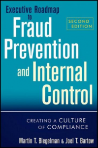 EXECUTIVE ROADMAP TO FRAUD PREVENTION AND INTERNAL CONTROL : CREATING A CULTURE OF COMPLIANCE , 2ND EDITION