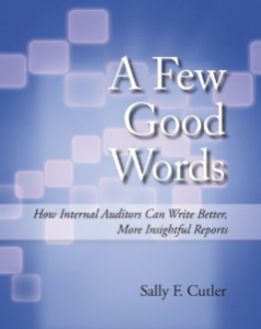 A FEW GOOD WORDS: HOW INTERNAL AUDITORS CAN WRITE BETTER, MORE INSIGHTFUL REPORTS