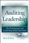 AUDITING LEADERSHIP : THE PROFESSIONAL AND LEADERSHIP SKILLS YOU NEED