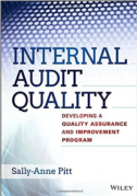 INTERNAL AUDIT QUALITY – DEVELOPING A QUALITY ASSURANCE AND IMPROVEMENT PROGRAM