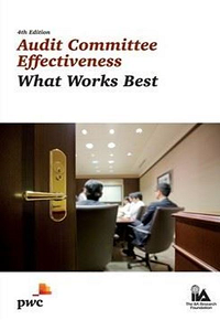 AUDIT COMMITTEE EFFECTIVENESS: WHAT WORKS BEST, 4TH EDITION