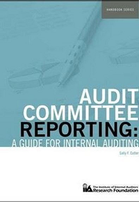 AUDIT COMMITTEE REPORTING: A GUIDE FOR INTERNAL AUDITING