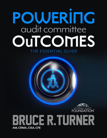 POWERING AUDIT COMMITTEE OUTCOMES: THE ESSENTIAL GUIDE